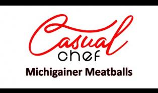 Embedded thumbnail for Casual Chef - Michigainer Meatballs